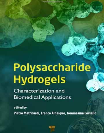 هیدروژل های پلی ساکارید: تعیین مشخصات و کاربردهای پزشکی