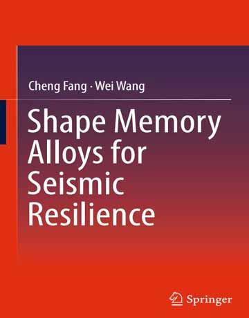 آلیاژهای حافظه دار شکلی برای انعطاف پذیری لرزه ای 2019