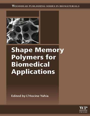 کتاب پلیمرهای حافظه شکلی برای کاربردهای پزشکی و بیومدیکال