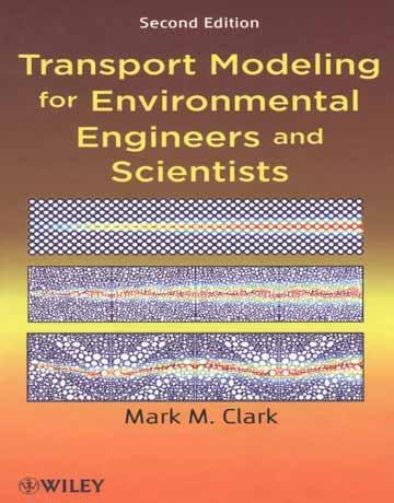 کتاب مدل سازی انتقال برای مهندسین و دانشمندان محیط زیست ویرایش دوم
