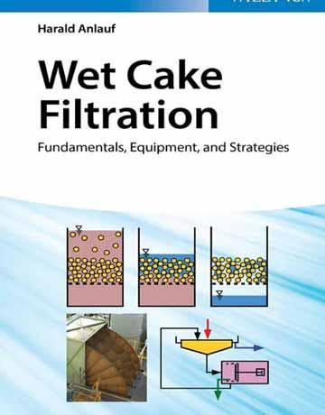 کتاب فیلتراسیون کیک تر: اصول، تجهیزات و استراتژی ها چاپ 2019