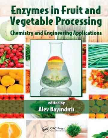 آنزیم ها در فرآوری میوه و سبزیجات: شیمی و کاربردهای مهندسی