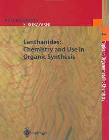 لانتانیدها: شیمی و کاربردها در سنتزهای آلی جلد 2