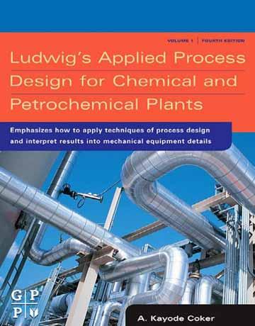 طراحی فرآیند کاربردی لودویگز برای کارخانه های شیمیایی و پتروشیمی ویرایش چهارم