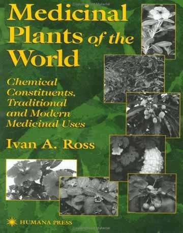 گیاهان دارویی جهان: ترکیبات شیمیایی، کاربردهای دارویی سنتی و مدرن جلد 1