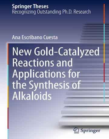 واکنش های جدید کاتالیز شده با طلا و کاربردها برای سنتز آلکالوئیدها