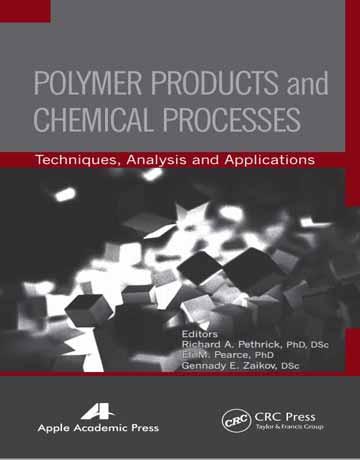 محصولات پلیمری و فرآیندهای شیمیایی: تکنیک ها، آنالیز و کاربردها