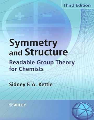 کتاب تقارن و ساختار: نظریه گروه خوانا برای شیمی دانان ویرایش سوم