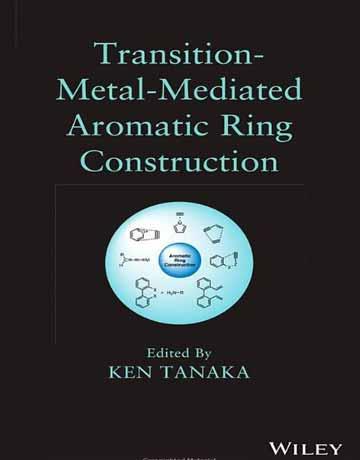 ایجاد و ساخت حلقه آروماتیک با استفاده از فلزات واسطه