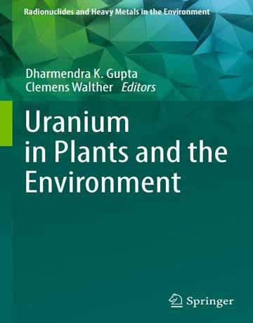 اورانیوم در گیاهان و محیط زیست: رادیونوکلئیدها و فلزات سنگین در محیط