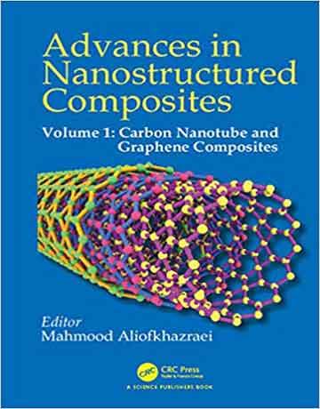 پیشرفت در کامپوزیت های نانوساختار جلد 1: نانولوله کربنی و کامپوزیت های گرافن