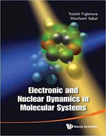 دینامیک هسته ای و الکترونیکی در سیستم های مولکولی