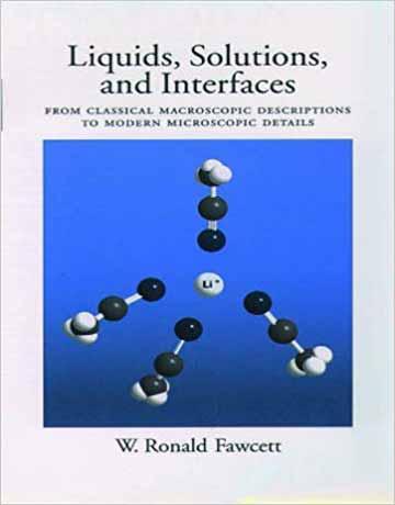مایعات، محلول ها و سطح مشترک: توصیف ماکروسکوپی کلاسیک تا جزئیات میکروسکوپی مدرن