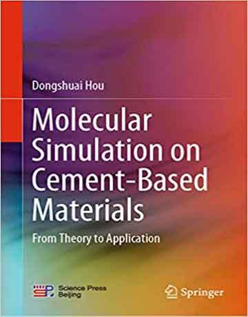 شبیه سازی مولکولی بر روی مواد بر پایه سیمان: از تئوری تا کاربردها
