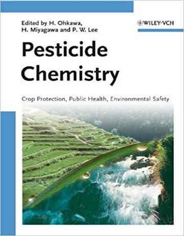 شیمی آفت کش ها: حفاظت از محصولات زراعی، بهداشت عمومی، ایمنی محیط زیست