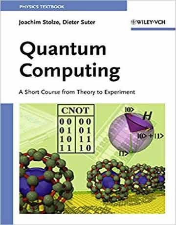 کتاب محاسبات کوانتومی: از تئوری تا آزمایش