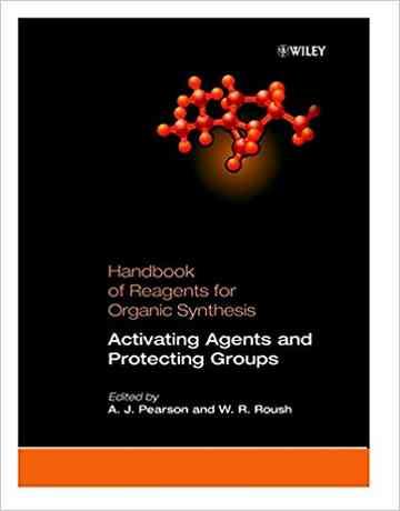 عوامل فعال کننده و محافظت از گروه ها: هندبوک واکنشگرها برای سنتز آلی
