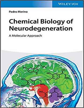 کتاب بیولوژی شیمیایی تخریب عصبی: یک رویکرد مولکولی