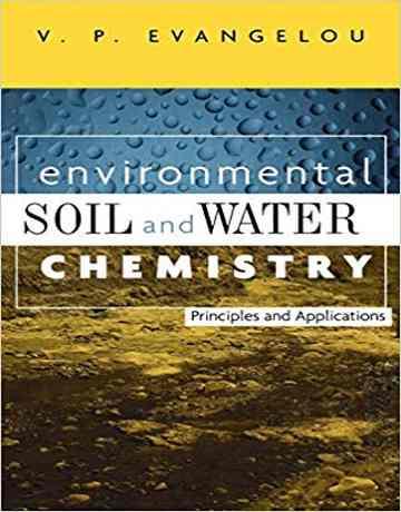کتاب شیمی آب و خاک محیط زیست: اصول و کاربردها