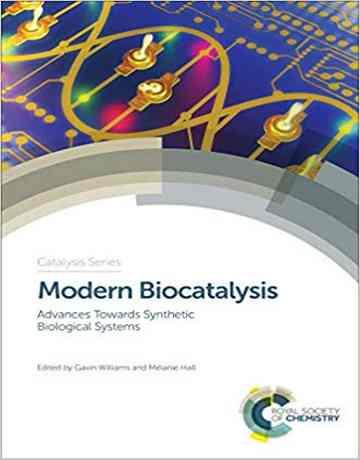 بیوکاتالیزهای مدرن: پیشرفت ها به سمت سیستم های بیولوژیکی سنتزی