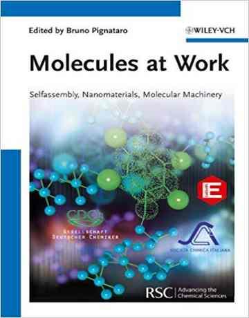 مولکول ها در کار: خود آرایی، نانومواد، ماشین های مولکولی