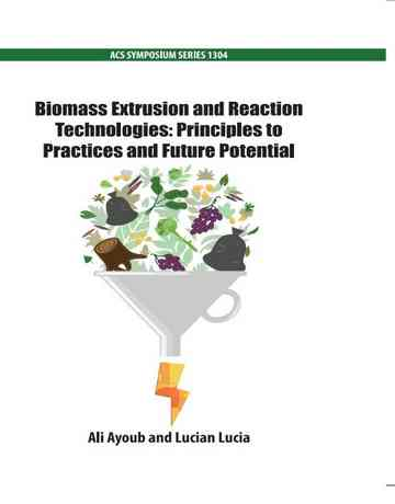 تکنولوژی های اکستروژن و واکنشی بیومس: اصول عملی و پتانسیل آینده