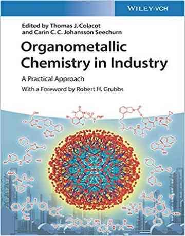 کتاب شیمی آلی فلزی در صنعت: یک رویکرد عملی 2020