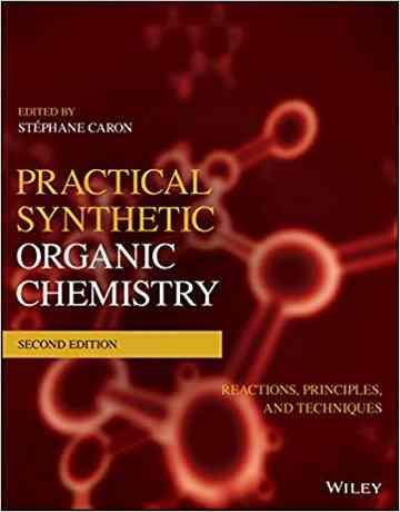 کتاب شیمی آلی سنتزی عملی: واکنش ها، اصول و تکنیک ها ویرایش دوم