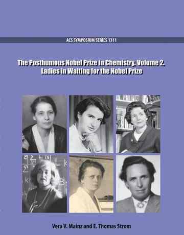 جایزه نوبل پس از مرگ در شیمی: خانم هایی که منتظر دریافت جایزه نوبل هستند جلد 2