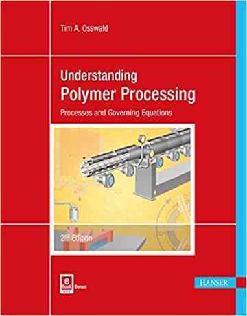 کتاب درک پردازش پلیمر اوسوالد ویرایش 2 دوم: فرایندها و معادلات حاکم