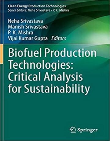 تکنولوژی تولید سوخت زیستی (بیوفیول): آنالیز بحرانی برای پایداری