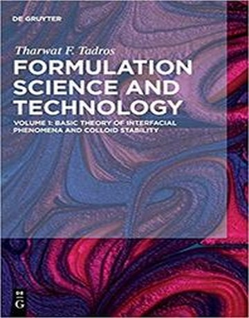 علم و تکنولوژی فرمولاسیون جلد 1: تئوری پایه پدیده های سطحی و پایداری کلوئید