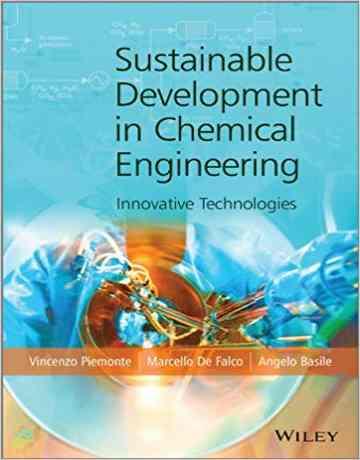 توسعه پایدار در مهندسی شیمی: تکنولوژی های نوآورانه