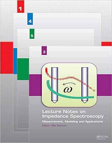 یادداشت های سخنرانی طیف سنجی امپدانس: اندازه گیری، مدل سازی و کاربردها 4 جلدی