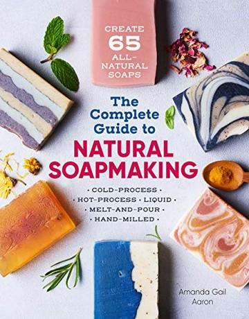 راهنمای کامل ساخت صابون های طبیعی: روش تولید 65 صابون