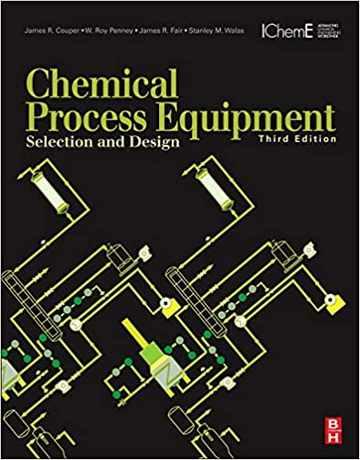 تجهیزات فرایند شیمیایی: انتخاب و طراحی ویرایش سوم