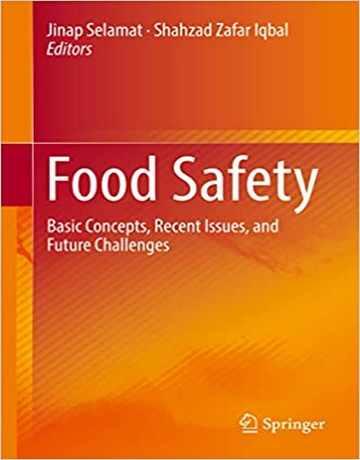 ایمنی مواد غذایی: مفاهیم اساسی، موضوعات اخیر و چالش های آینده