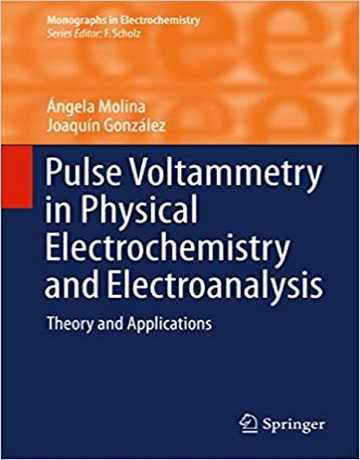 ولتامتری پالس در الکتروشیمی فیزیکی و الکتروآنالیز: تئوری و کاربردها