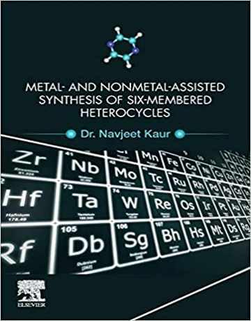 سنتز هتروسیکل های شش عضوی به کمک فلزات و نافلزات