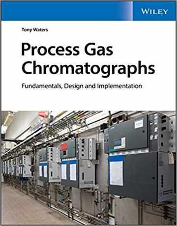 کروماتوگراف های گازی فرایند: اصول، طراحی و اجرا