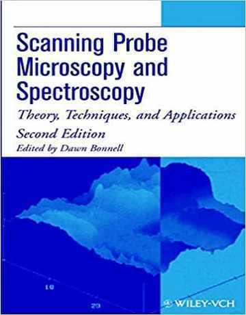 میکروسکوپ پروب روبشی و طیف سنجی: تئوری، تکنیک و کاربرد ها ویرایش دوم