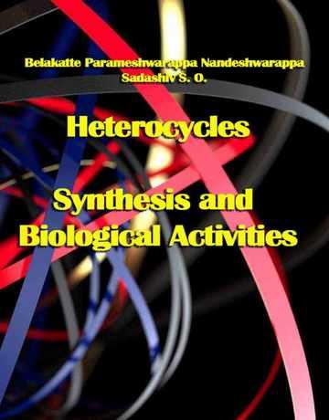 هتروسیکل ها: سنتز و فعالیت های بیولوژیکی