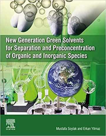 حلال های سبز نسل جدید برای جداسازی و پیش تغلیظ گونه های آلی و معدنی