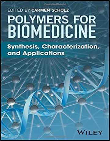 پلیمرها برای زیست پزشکی: سنتز، تعیین مشخصات و کاربردها