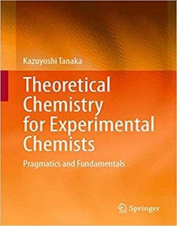 شیمی نظری برای شیمیدان های تجربی: اصول عملی و مبانی