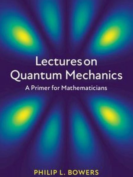 درس های مکانیک کوانتومی: مقدمه ای برای ریاضیدان ها 2020