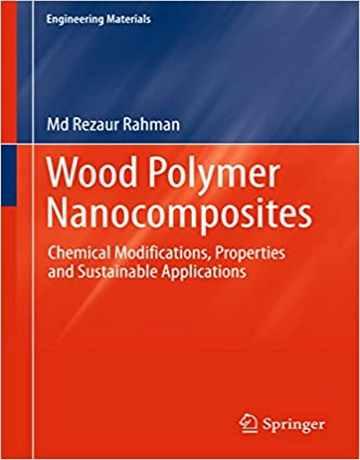 نانوکامپوزیت های پلیمری چوب: تغییرات شیمیایی، خواص و کاربردها