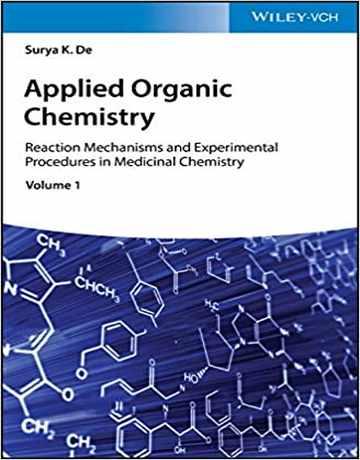 کتاب شیمی آلی کاربردی: مکانیسم های واکنش و روش های تجربی در شیمی دارویی