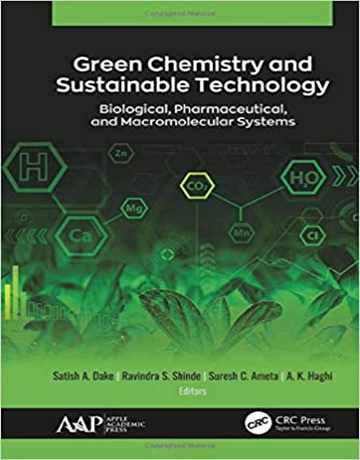 کتاب شیمی سبز و تکنولوژی پایدار: سیستم های بیولوژیکی، دارویی و ماکرومولکولی