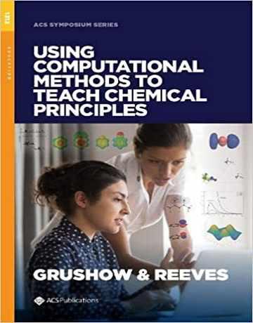 استفاده از روش های محاسباتی برای آموزش اصول شیمیایی 2020